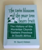 W.Sigurd Nielsen: The twin blossom of the pear tree bears fruit. The History of the Moravian Church Eastern Province in South Africa.